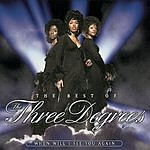 The Three Degrees The Best Of The Three Degrees: When Will I See You Again