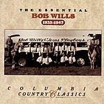 Bob Wills & His Texas Playboys The Essential Bob Wills & His Texas Playboys