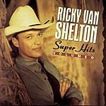 Ricky Van Shelton Super Hits, Vol.2
