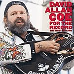 David Allan Coe For The Record - The First 10 Years