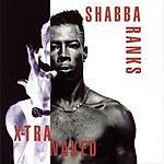 Shabba Ranks X-Tra Naked