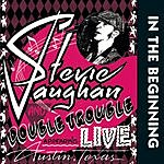 Stevie Ray Vaughan In The Beginning
