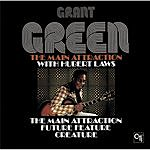 Grant Green The Main Attraction