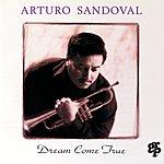 Arturo Sandoval Dream Come True (US Release)