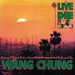 Wang Chung To Live & Die In L.A.