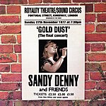 Sandy Denny Gold Dust - Live At The Royalty The Final Concert