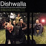 Dishwalla And You Think You Know What Life's About