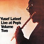Yusef Lateef Live At Pep's, Vol.2