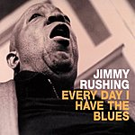 Jimmy Rushing Everyday I Have The Blues
