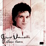 Gino Vannelli Slow Love