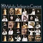 Mahalia Jackson Mahalia Jackson In Concert Easter Sunday, 1967