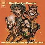 The Firesign Theatre Don't Crush That Dwarf, Hand Me The Pliers