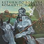 Return To Forever Romantic Warrior
