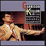Garrison Keillor Garrison Keillor And The Hopeful Gospel Quartet