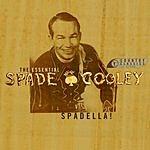 Spade Cooley Spadella! The Essential Spade Cooley