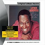 Luther Vandross Forever, For Always, For Love (Remastered)