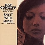 Ray Conniff Say It With Music (A Touch Of Latin)