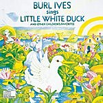 Burl Ives Burl Ives Sings Little White Duck & Other Children's Favorites