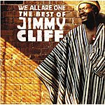 Jimmy Cliff We All Are One: The Best Of Jimmy Cliff