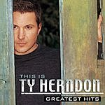 Ty Herndon This Is Ty Herndon:  Greatest Hits