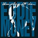 Eddie Money Unplug It In