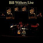 Bill Withers Bill Withers Live At Carnegie Hall