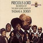Rev. Thomas A. Dorsey Precious Lord: The Great Gospel Songs Of Thomas A. Dorsey