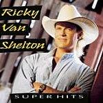 Ricky Van Shelton Super Hits