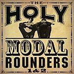 The Holy Modal Rounders The Holy Modal Rounders, Vols.1 & 2 (Remastered)