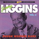 Jimmy Liggins & His Drops Of Joy The Legends Of Specialty Series: Rough Weather Blues, Vol.2 (Remastered)