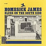 Homesick James Blues On The South Side (Remastered)