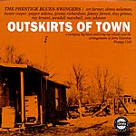 The Prestige Blues-Swingers Outskirts Of Town