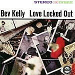 Bev Kelly Love Locked Out (Live) (Reissue)