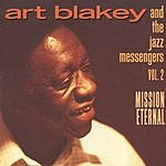 Art Blakey & The Jazz Messengers Art Blakey And The Jazz Messengers, Vol.2: Mission Eternal