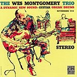 Wes Montgomery Trio A Dynamic New Sound: Guitar/Organ/Drums