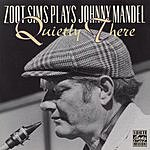 Zoot Sims Quietly There: Zoot Sims Plays Johnny Mandel