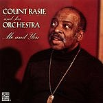 Count Basie & His Orchestra Me & You