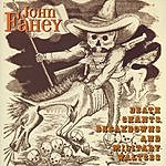 John Fahey Death Chants, Breakdowns & Military Waltzes (Remastered)