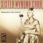 Sister Wynona Carr Legends Of Gospel: Dragnet For Jesus