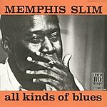 Memphis Slim All Kinds Of Blues (Remastered)