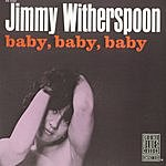 Jimmy Witherspoon Baby, Baby, Baby (Remastered)