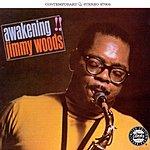 Jimmy Woods Awakening!