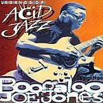 Boogaloo Joe Jones Legends Of Acid Jazz: Boogaloo Joe Jones