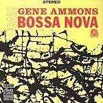Gene Ammons Bad! Bossa Nova (Remastered)