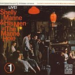Shelly Manne & His Men Live! At The Manne-Hole, Vol.1