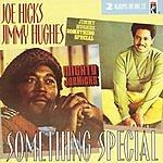 Joe Hicks Mighty Joe Hicks/Something Special