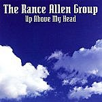 The Rance Allen Group Up Above My Head