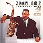 Cannonball Adderley Greatest Hits: The Riverside Years