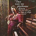 Burt Bales 'They Tore My Playhouse Down...'