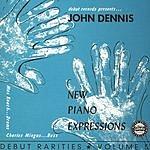 John Dennis Debut Rarities, Vol.5 - John Dennis/New Piano Expressions
